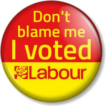 Don't blame me I voted Labour Pinback Button Badge General Election Anti Tory Political